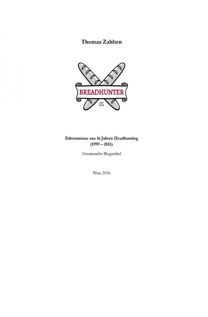 BREADHUNTER - Erkenntnisse aus 16 Jahren Headhunting als eBook epub