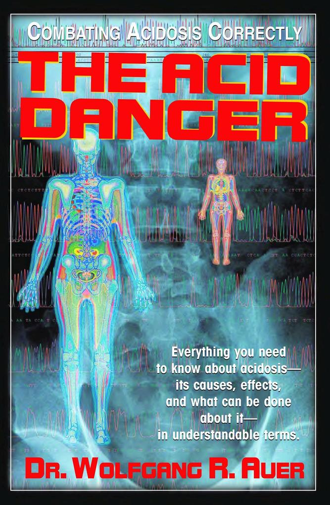 The Acid Danger: Combating Acidosis Correctly als Taschenbuch