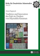 Tradition und Innovation des Fiqh im Denken von Hayreddin Karaman