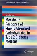 Metabolic Response of Slowly Absorbed Carbohydrates in Type 2 Diabetes Mellitus