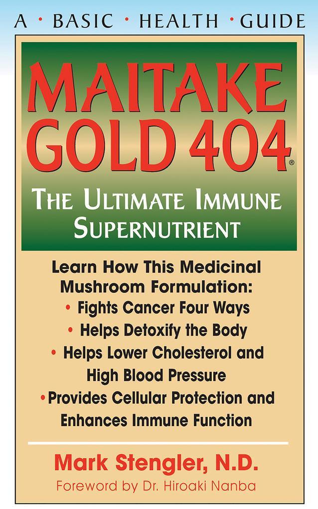 Maitake Gold 404: The Ultimate Immune Supplement als Buch (gebunden)