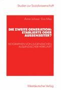 Die zweite Generation: Etablierte oder Außenseiter?