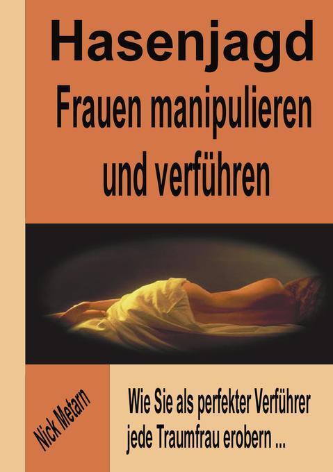Hasenjagd - Frauen manipulieren und verführen als Buch (kartoniert)