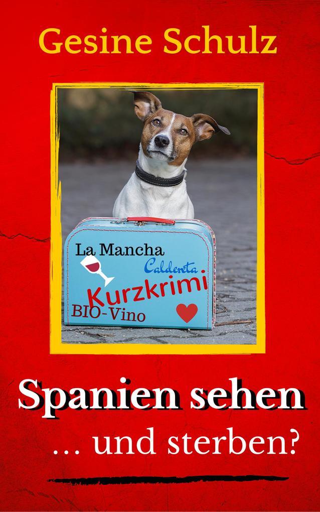 Spanien sehen ... und sterben? als eBook epub