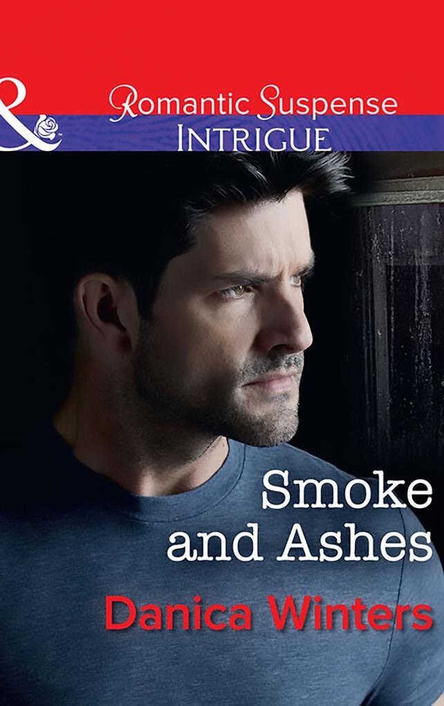 Smoke And Ashes (Mills & Boon Intrigue) als eBook epub