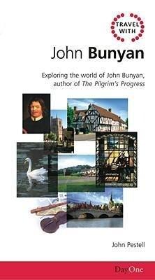 Travel with John Bunyan: Exploring the World of John Bunyan, Author of the Pilgrims Progress als Taschenbuch
