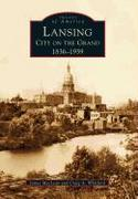 Lansing, City on the Grand: 1836-1939