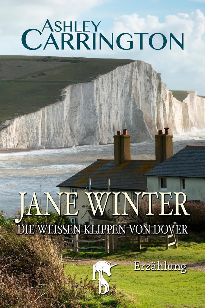 Jane Winter - Die weißen Klippen von Dover als eBook epub