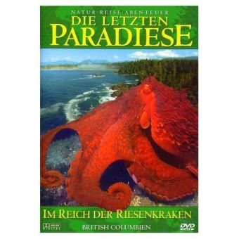 Die letzten Paradiese - Im Reich der Riesenkraken - British Columbien als DVD