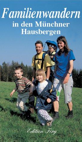 Familienwandern in den Münchner Hausbergen als Buch (kartoniert)