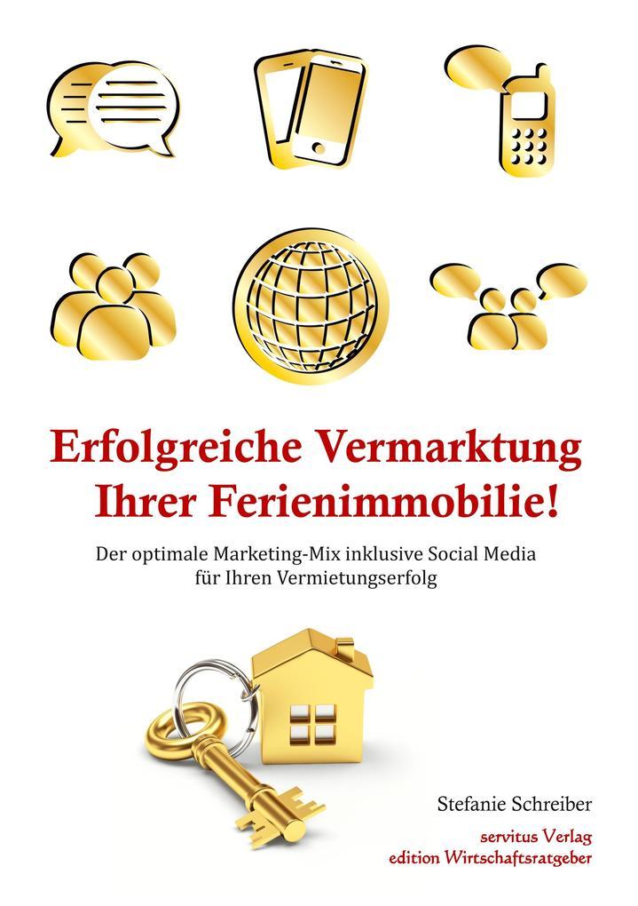 Erfolgreiche Vermarktung Ihrer Ferienimmobilie als Buch (kartoniert)