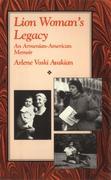 Lion Woman's Legacy: An Armenian-American Memoir