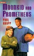 Moonkid and Prometheus