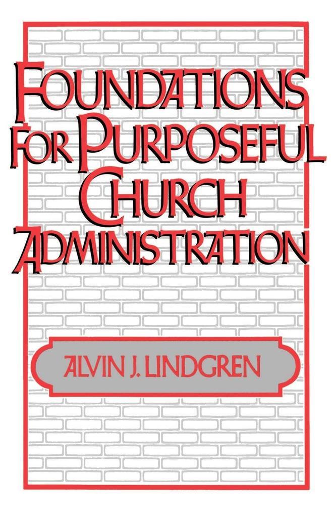Foundations for Purposeful Church Administration als Taschenbuch