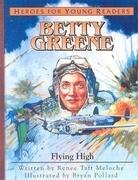 Betty Greene: Flying High