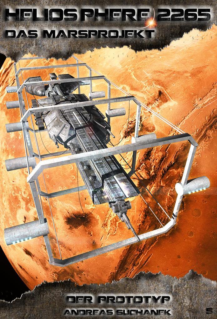 Heliosphere 2265 - Das Marsprojekt 5: Der Prototyp (Science Fiction) als eBook epub