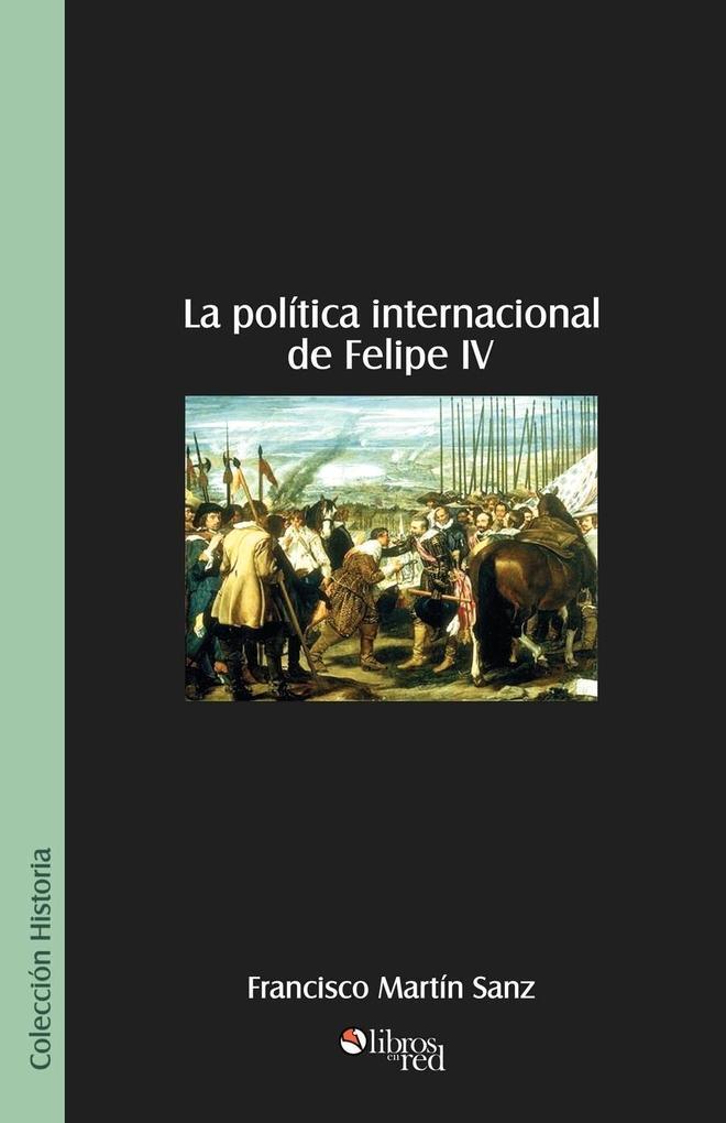 La Politica Internacional de Felipe IV als Taschenbuch