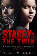 Stacey:The Twin A Psychological Thriller (Book 2, #1)