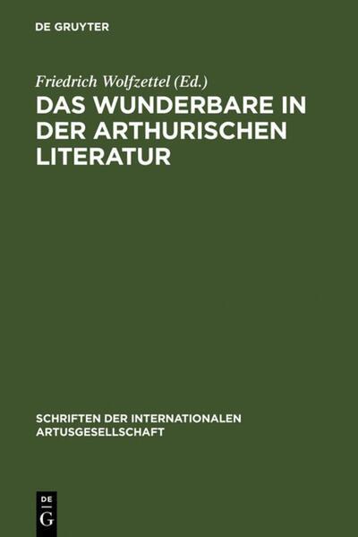 Das Wunderbare in der arthurischen Literatur als Buch (gebunden)