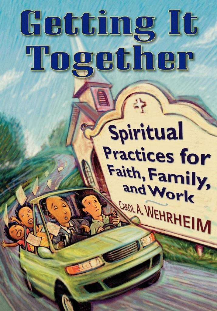 Getting It Together: Spiritual Practices for Faith, Family, and Work als Taschenbuch