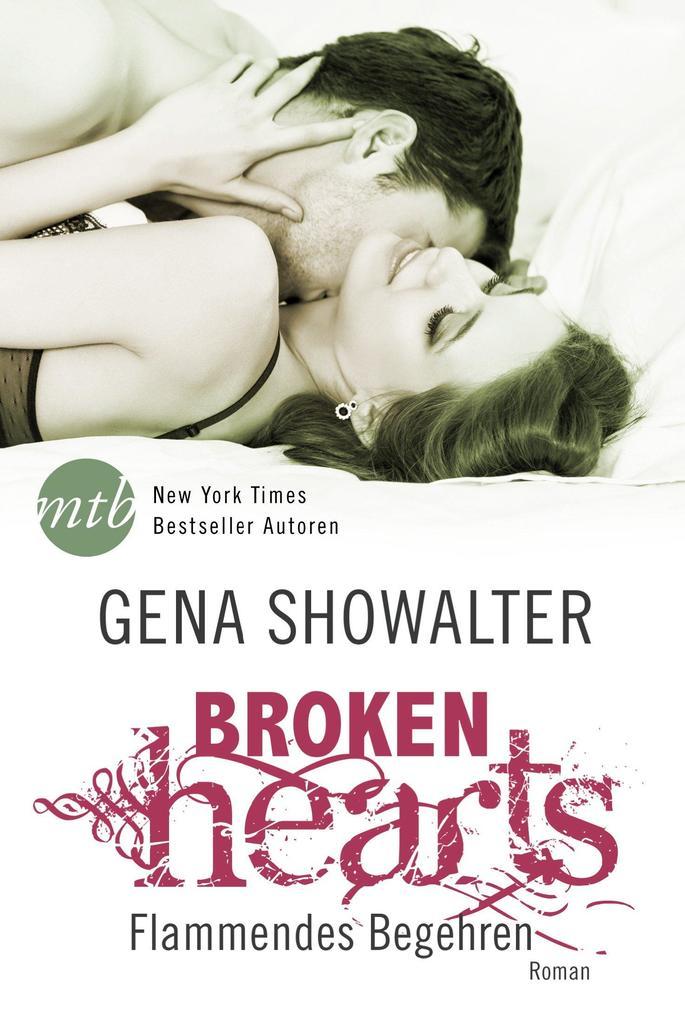 Broken Hearts: Flammendes Begehren als Taschenbuch