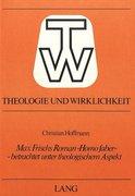 Max Frischs Roman «Homo Faber» - betrachtet unter theologischem Aspekt