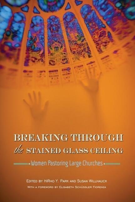 Breaking Through the Stained Glass Ceiling als Taschenbuch