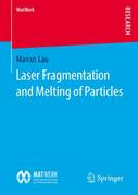 Laser Fragmentation and Melting of Particles
