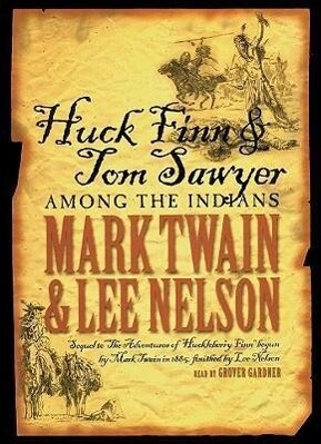 Huck Finn and Tom Sawyer Among the Indians als Hörbuch CD