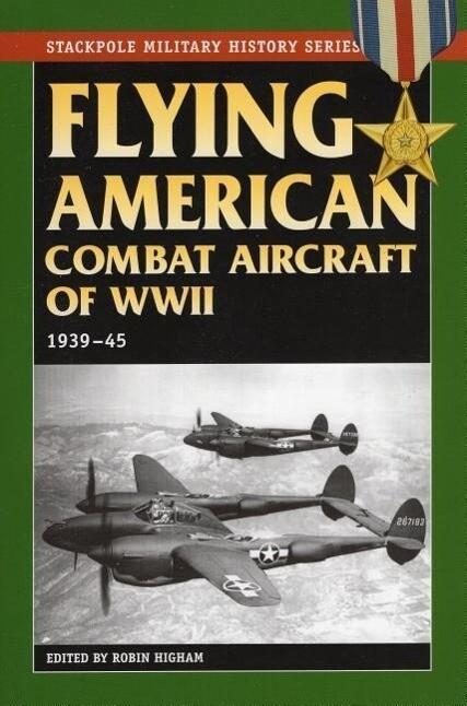 Flying American Combat Aircraft of World War II: 1939-45 als Taschenbuch