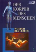 Der Körper des Menschen - 01 - Wunder des Lebens als DVD