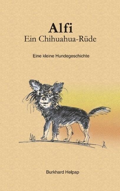 Alfi, ein Chihuahuarüde als Buch (gebunden)