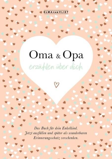 Oma und Opa erzählen über dich I Elma van Vliet als Buch (gebunden)