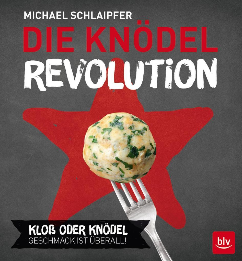 Die Knödel-Revolution als Buch (gebunden)