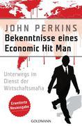 Bekenntnisse eines Economic Hit Man - erweiterte Neuausgabe
