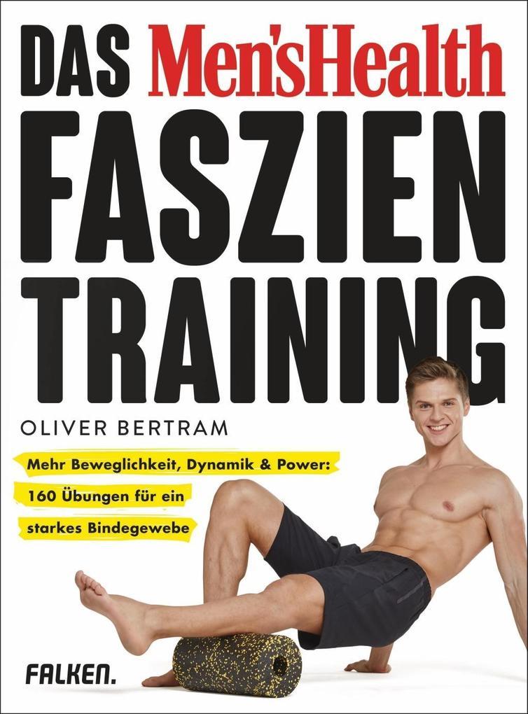 Das Men's Health Faszientraining als Buch (gebunden)