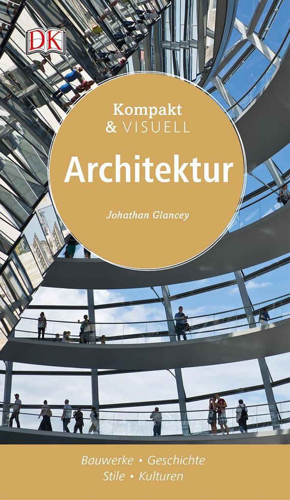 Kompakt & Visuell Architektur als Buch (gebunden)