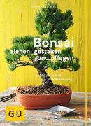Bonsai ziehen, gestalten und pflegen