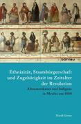 Ethnizität, Staatsbürgerschaft und Zugehörigkeit im Zeitalter der Revolution