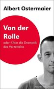 Von der Rolle Oder: Über die Dramatik des Verzettelns