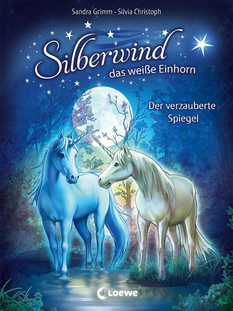 Silberwind, das weiße Einhorn - Der verzauberte Spiegel als Buch (gebunden)