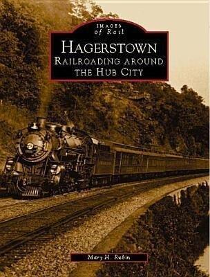 Hagerstown: Railroading Around the Hub City als Taschenbuch