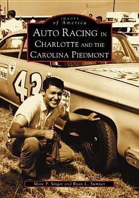 Auto Racing in Charlotte and the Carolina Piedmont als Taschenbuch