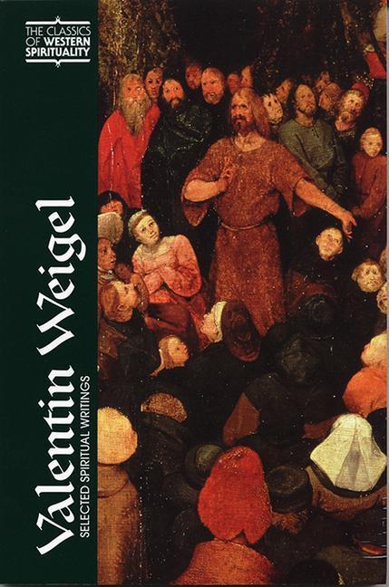 Valentin Weigel: Selected Spiritual Writings als Taschenbuch