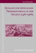Quellen zur päpstlichen Pressekontrolle in der Neuzeit (1487-1966)