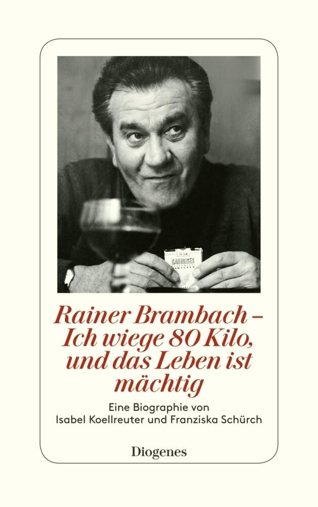 Rainer Brambach - Ich wiege 80 Kilo, und das Leben ist mächtig als Buch (gebunden)