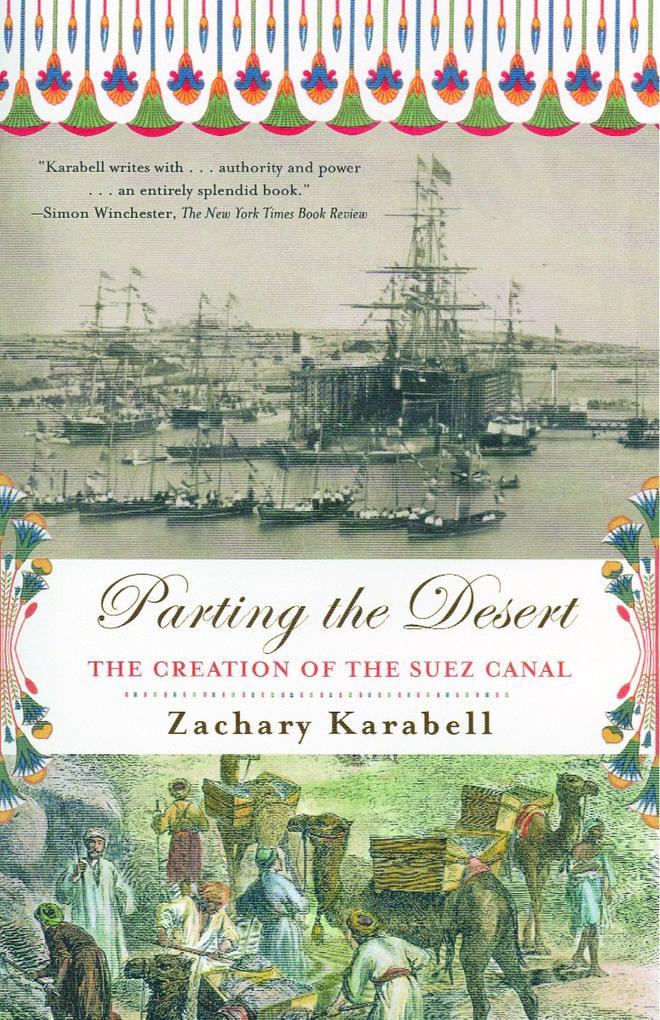 Parting the Desert: The Creation of the Suez Canal als Taschenbuch