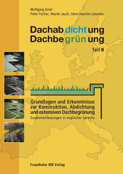Dachabdichtung - Dachbegrünung. Teil III. als Buch (gebunden)