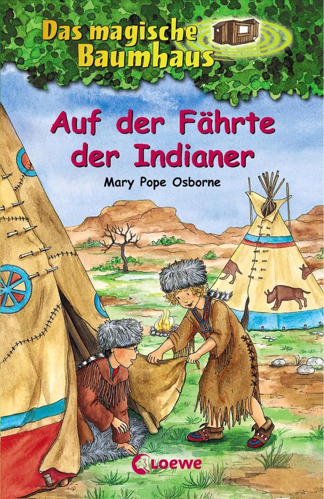 Das magische Baumhaus 16 - Auf der Fährte der Indianer als eBook epub