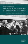 Kleine Geschichte der Ein- und Auswanderung in Baden-Württemberg